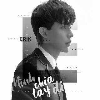 Mình Chia Tay Đi (Single) - Erik (St.319)