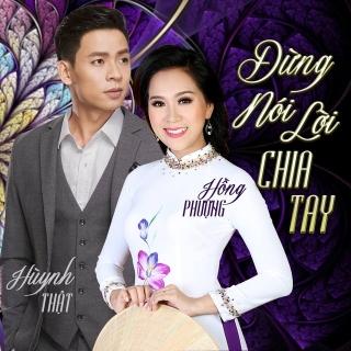 Đừng Nói Lời Chia Tay (Single) - Huỳnh Thật