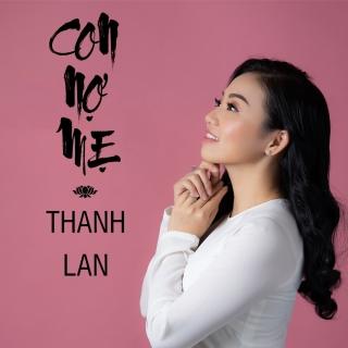 Con Nợ Mẹ (Single) - Thanh Lan (Phạm)