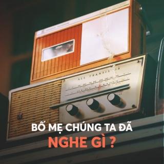 Bố Mẹ Chúng Ta Đã Nghe Gì? - Various Artists