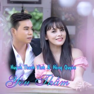 Yêu Thầm - Hồng Quyên, Huỳnh Thanh Vinh