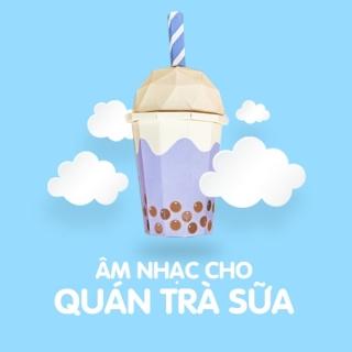 Âm Nhạc Cho Quán Trà Sữa - Various Artists
