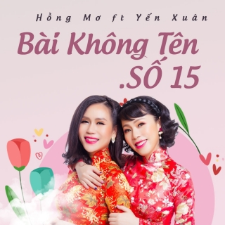 Bài Không Tên Số 15 (Single) - Hồng Mơ, Yến Xuân