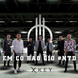 Em Có Bao Giờ #NTD (Single) - XKey Band