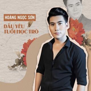 Dấu Yêu Tuổi Học Trò (Single) - Hoàng Ngọc Sơn