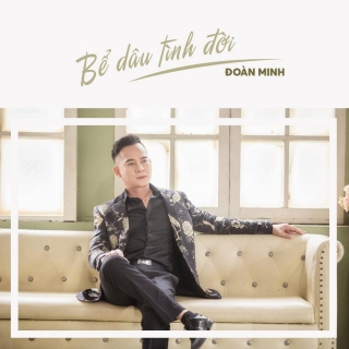 Bể Dâu Tình Đời (Single) - Đoàn Minh
