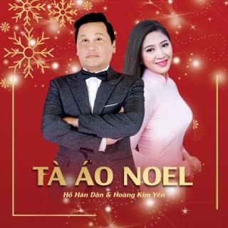 Tà Áo Noel - Hoàng Kim Yến, Hồ Hán Dân
