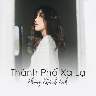 Thành Phố Xa Lạ (Single) - Phùng Khánh Linh