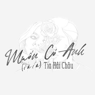 Muốn Có Anh (I À Í A) (Single) - TiA