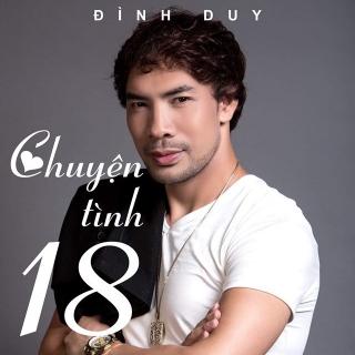Chuyện Tình 18 (Single) - Đình Duy
