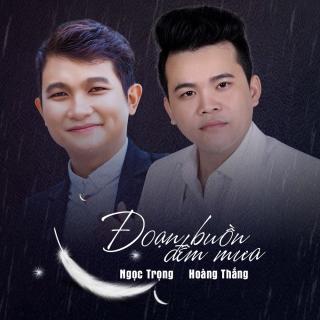 Đoạn Buồn Đêm Mưa (Single) - Hoàng Thắng, Ngọc Trọng