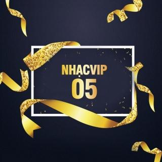 Nhạc Vip 05 - Various Artists, Various Artists, Various Artists 1