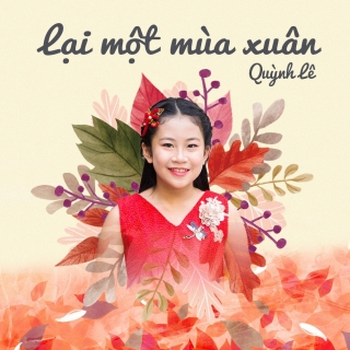 Lại Một Mùa Xuân (Single) - Quỳnh Lê