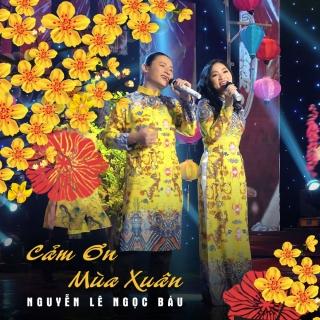 Cảm Ơn Mùa Xuân (Single) - Thanh Lan (Phạm), Nguyễn Lê Ngọc Báu