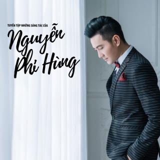 Tuyển Tập Những Sáng Tác Của Nguyễn Phi Hùng - Nguyễn Phi Hùng