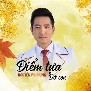 Điểm Tựa Đời Con (Single) - Nguyễn Phi HùngVarious ArtistsVarious ArtistsVarious Artists 1