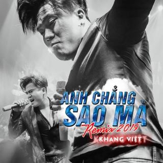Anh Chẳng Sao Mà (Remix 2019) - Khang Việt