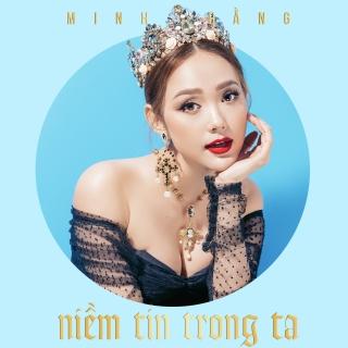 Niềm Tin Trong Ta (Single) - Minh Hằng