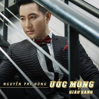 Ước Mộng Giàu Sang (Single) - Nguyễn Phi Hùng