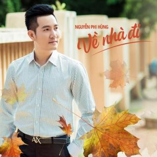 Về Nhà Đi (Single) - Nguyễn Phi Hùng