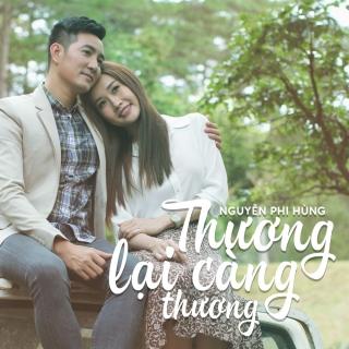 Thương Lại Càng Thương (Single) - Nguyễn Phi Hùng
