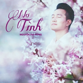 Nợ Tình (Single) - Nguyễn Phi Hùng