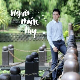 Người Miền Tây (Single) - Nguyễn Phi Hùng