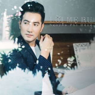 Lời Mẹ Ru (Single) - Nguyễn Phi Hùng