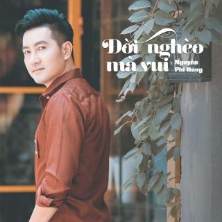 Đời Nghèo Mà Vui (Single) - Nguyễn Phi Hùng