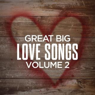 Great Big Love Songs, Volume 2 - Taylor Swift