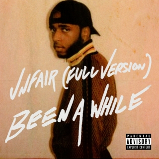 Unfair (Full Version) / Been A While - 6LACK
