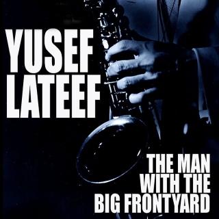 The Man With The Big Frontyard - Yusef Lateef