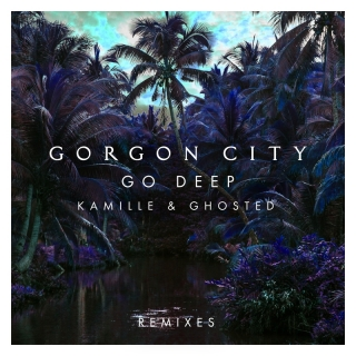 Go Deep - Gorgon City