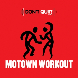 Don't Quit Music: Motown Workout (Exercise, Fitness, Workout, Aerobics, Running, Walking, Weight Lifting, Cardio) - Various Artists, Various Artists, Various Artists 1