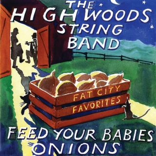 Feed Your Babies Onions: Fat City Favorites - The Highwoods Stringband