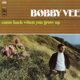 Come Back When You Grow Up - Bobby Vee