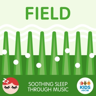 Field - Soothing Sleep Through Music - ABC Kids