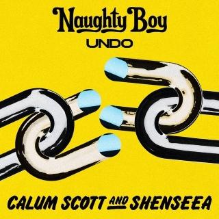 Undo (Single) - Naughty Boy, Calum Scott, Shenseea