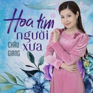 Hoa Tím Người Xưa - Châu Giang