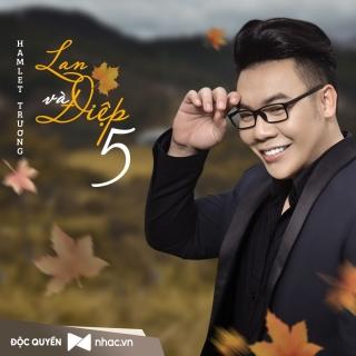 Lan Và Điệp 5 (Single) - Hamlet Trương