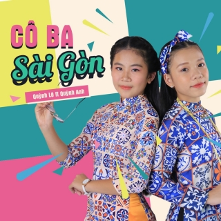 Cô Ba Sài Gòn (Single) - Quỳnh Anh, Quỳnh Lê