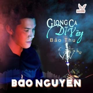 Giọng Ca Dĩ Vãng (Single) - Bảo Nguyên
