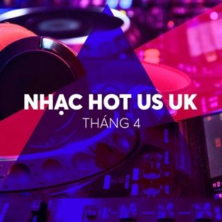 NHẠC HOT US-UK THÁNG 04/2019 - Various Artists