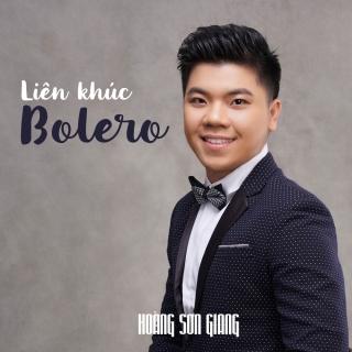 Liên Khúc Bolero (Single) - Hoàng Sơn Giang