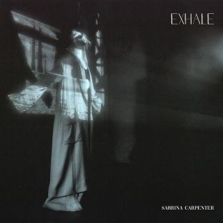 Exhale (Single) - Sabrina Carpenter