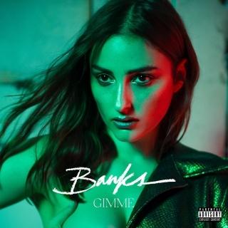 Gimme (Single) - Banks