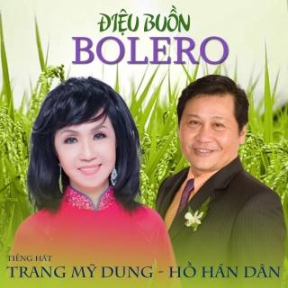 Điệu Buồn Bolero - Trang Mỹ DungHồ Hán Dân