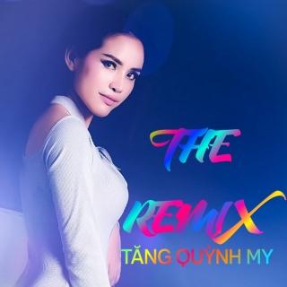 The Remix - Tăng Quỳnh My