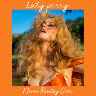 Never Really Over - Katy Perry