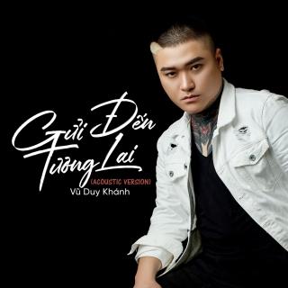 Gửi Đến Tương Lai (Single) - Vũ Duy Khánh